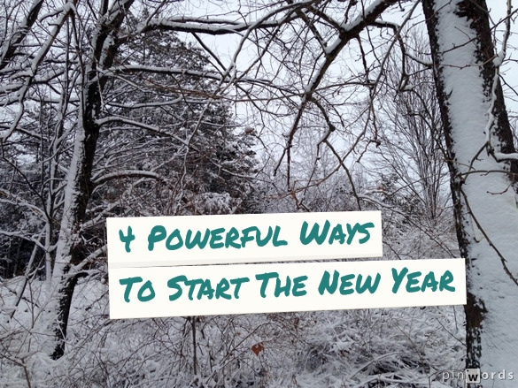 4 Powerful Ways to Start the New Year