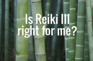 Is Reiki III Right for Me now