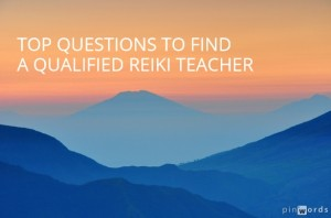 Top questions to find a qualified Reiki teacher