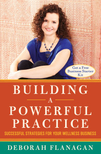 Building a Powerful Practice Deborah Flanagan