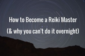 How to Become a Reiki Master