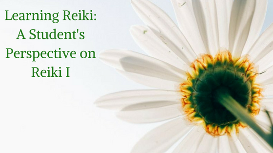 Learning Reiki: A Student's Perspective on Reiki I