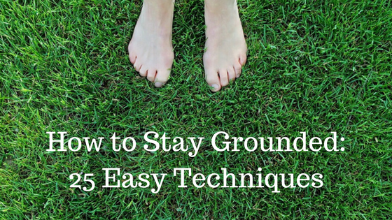 How To stay grounded