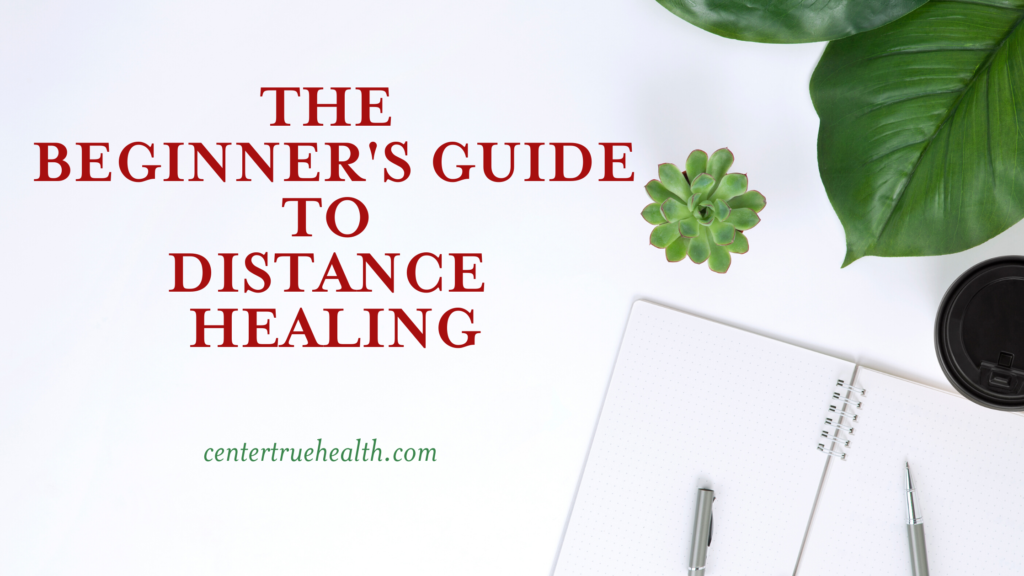 The Beginner's Guide to Distance Healing