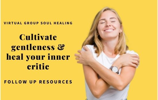 Cultivate Gentleness & Heal the Inner Critic